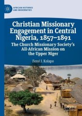 Christian Missionary Engagement in Central Nigeria, 1857-1891