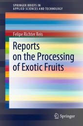 Reports on the Processing of Exotic Fruits