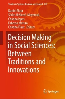 Decision Making in Social Sciences: Between Traditions and Innovations
