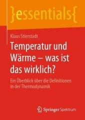 Temperatur und Wärme - was ist das wirklich?