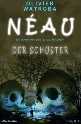 Néau - Ein wahrhaft düsteres Märchen #1: Der Schuster