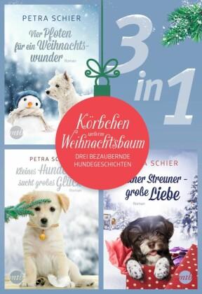 Körbchen unterm Weihnachtsbaum - drei bezaubernde Hundegeschichten (3in1)