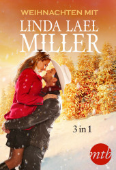 Weihnachten mit Linda Lael Miller (3in1)