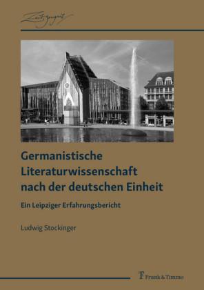 Germanistische Literaturwissenschaft nach der deutschen Einheit