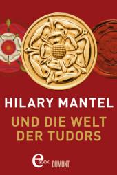 Hilary Mantel und die Welt der Tudors