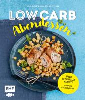 Low Carb Abendessen - Über 60 schnelle Rezepte mit wenig Kohlenhydraten