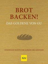 Brot backen! Das Goldene von GU Cover