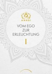 Vom Ego zur Erleuchtung
