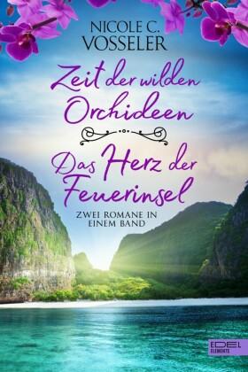 Zeit der wilden Orchideen / Das Herz der Feuerinsel: Zwei Romane in einem Band