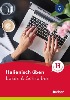 Italienisch üben - Lesen & Schreiben A1