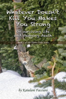 Whatever Doesn't Kill You, Makes You Strong