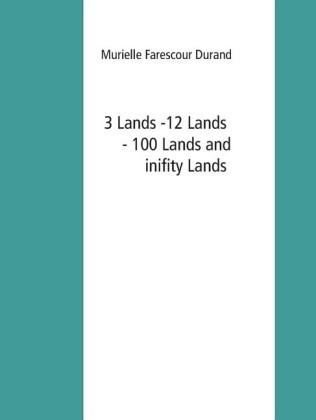 3 Lands -12 Lands -100 Lands and inifity Lands