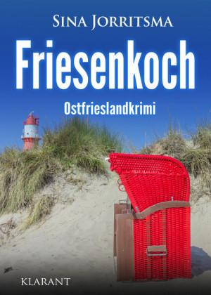 Friesenkoch. Ostfrieslandkrimi