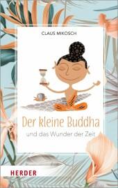 Der kleine Buddha und das Wunder der Zeit