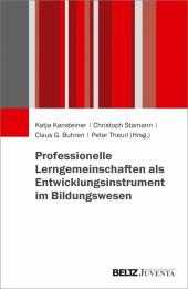 Professionelle Lerngemeinschaften als Entwicklungsinstrument im Bildungswesen