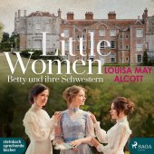 Little Women - Betty und ihre Schwestern, 3 Audio-CD, MP3 Cover