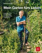 Mein Garten fürs Leben