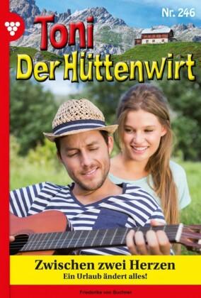 Toni der Hüttenwirt 246 - Heimatroman