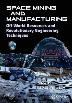 Space Mining and Manufacturing