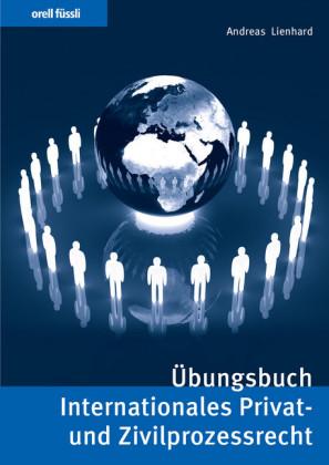Übungsbuch Internationales Privat- und Zivilprozessrecht