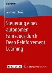 Steuerung eines autonomen Fahrzeugs durch Deep Reinforcement Learning