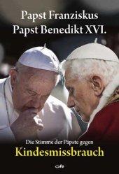 Die Stimme der Päpste gegen Kindesmissbrauch