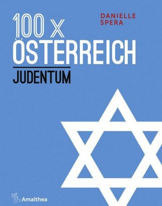 Spera, Danielle: 100 x Österreich. Judentum