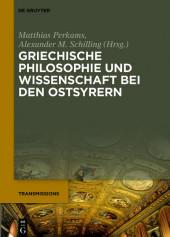 Griechische Philosophie und Wissenschaft bei den Ostsyrern