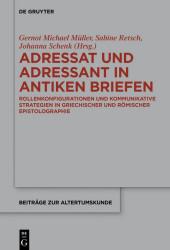 Adressat und Adressant in antiken Briefen