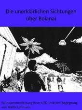 Die unerklärlichen Sichtungen über Boianai