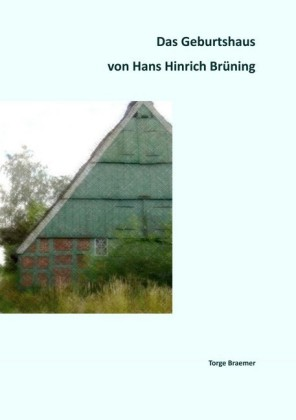 Das Geburtshaus von Hans Hinrich Brüning