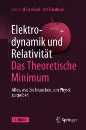 Elektrodynamik und Relativität: Das theoretische Minimum