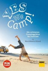 Yes we camp! Die schönsten Campingplätze für Familien in Norddeutschland Cover