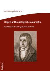 Hegels anthropologische Axiomatik