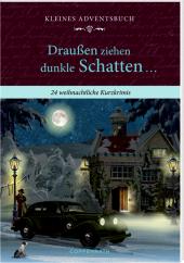 Kleines Adventsbuch - Draußen ziehen dunkle Schatten ...