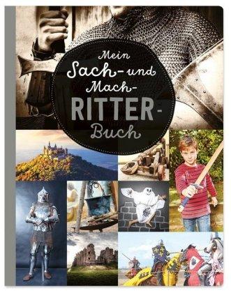 Mein Sach- und Mach-Ritter-Buch