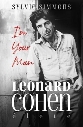 Im your man Leonard Cohen élete