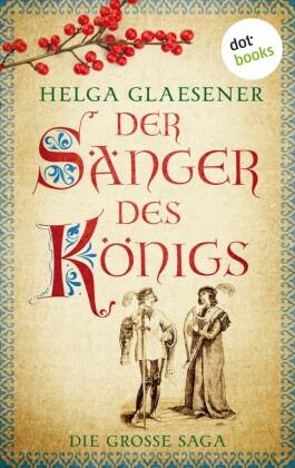 Der Sänger des Königs: Die große Saga