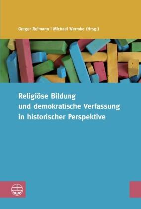 Religiöse Bildung und demokratische Verfassung in historischer Perspektive