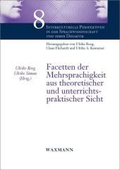 Facetten der Mehrsprachigkeit aus theoretischer und unterrichtspraktischer Sicht