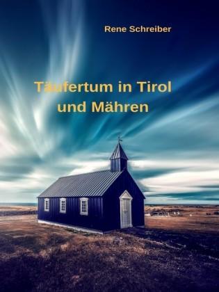 Täufertum in Tirol und Mähren