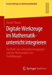 Digitale Werkzeuge im Mathematikunterricht integrieren