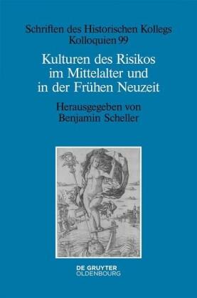 Kulturen des Risikos im Mittelalter und in der Frühen Neuzeit