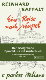 Eine Reise nach Neapel - Der erfolgreiche Sprachkurs mit Wörterbuch italienisch/deutsch