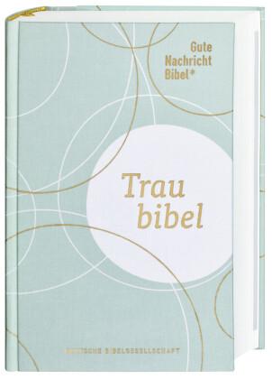 Gute Nachricht Bibel - Die Traubibel