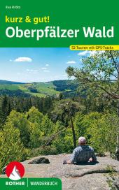 Rother Wanderbuch kurz & gut! Oberpfälzer Wald