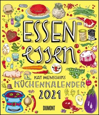 Essen essen - Kat Menschiks Küchenkalender 2021
