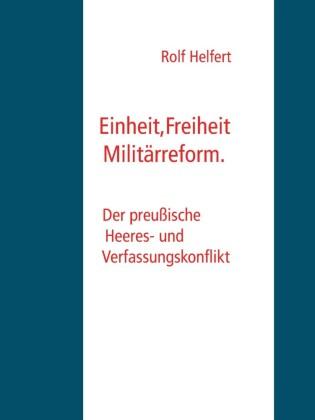 Einheit, Freiheit, Militärreform.