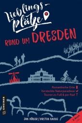 Lieblingsplätze rund um Dresden