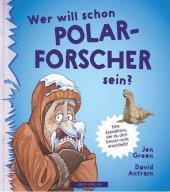 WER WILL SCHON Polarforscher sein?